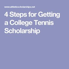 4 Steps for Getting a College Tennis Scholarship