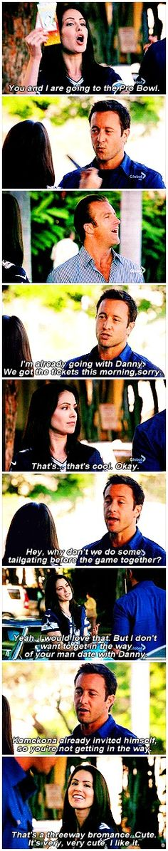 "# 3.17 Ok but Danny would have totally let Steve go with her if he had asked. Steve's just like ""But my Danno."""