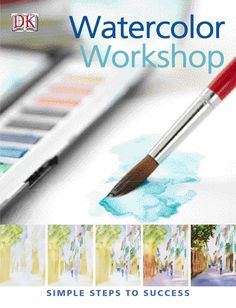 watercolor workshop - Wow! This is an entire art book on watercolor.
