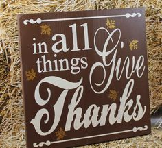 Thanksgiving Sign/In all THINGS GIVE by TheGingerbreadShoppe