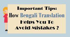 Important Tips: How #BengaliTranslation Helps You To Avoid Mistakes ?  #Bengali #Language #Translation
