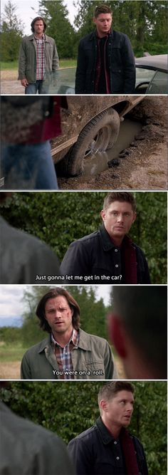 """Out Of The Darkness, and Into The Fire 11x01 Supernatural Dean: """"Just gonna let me get in the car?""""  Sam: """"You were on a roll."""""""
