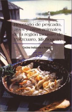 Título: Recetario de pescado, aves y otros animales de la región lacustre de Pátzcuaro, Michoacán /  Autor: Méndez, María Rosalina / Ubicación: FCCTP – Gastronomía – Tercer piso / Código: G/MX/ 641.5 C 55