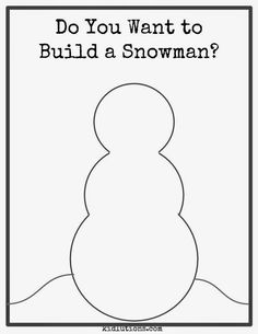 Free! Do You Want to Build a Snowman? 2 pages.  One comes with a snowman outline and the other is totally open ended!
