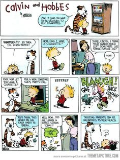 Calvin and Hobbes - We're going to trust that you don't use this unattended vending machine to buy these .. That always cracked me up when I was a kid.