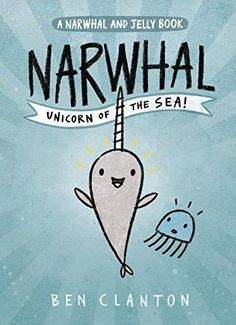 Narwhal: Unicorn of the Sea (A Narwhal and Jelly Book) by... https://smile.amazon.com/dp/1101918713/ref=cm_sw_r_pi_dp_x_OKq8xb7AHD9Y4