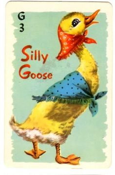 """If you know me well, you will definitely know why I chose this picture. I like this picture because one of the many things that I say to people who did or said something silly is """"You're a silly goose!"""""""