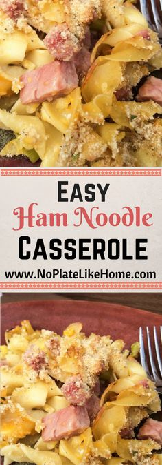 Easy oven baked Ham Noodle Casserole with cheese, corn topped with bread crumbs. Perfect weeknight meal for leftover ham! #leftoverham #recipe #foodies #yummy #casserole
