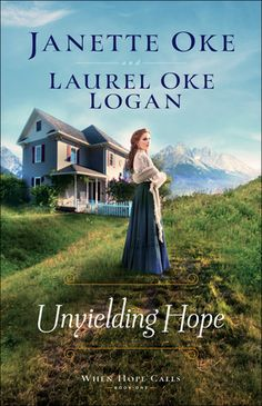 Unyielding Hope by: Janette Oke, Laurel Oke Logan