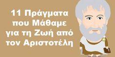 Ο Αριστοτέλης είναι ένας από τους πιο γνωστούς και σπουδαίους Αρχαίους Έλληνες φιλοσόφους. Μας δίδαξ Stealing Quotes, Socrates, Truths, Psychology, Greece, Family Guy, Psicologia, Psych, Grease