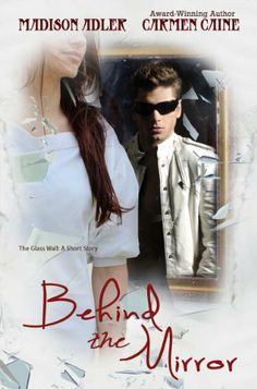 Behind The Mirror ((Prelude to the Glass Wall Series)) by Madison Adler, http://www.amazon.com/dp/B005UUM6SY/ref=cm_sw_r_pi_dp_EMPgtb17VF5P5