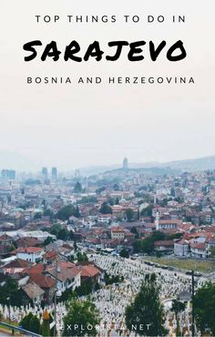 Planning to travel to Sarajevo, Bosnia and Herzegovina? Here are all my best tips for your trip!
