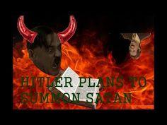 Hitler plans to summon Satan - YouTube
