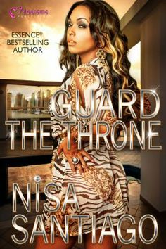 Guard the Throne by Nisa Santiago. Curtis Byrne is murdered after spending over two decades building a feared and respected monarchy in the drug game, and the business passes down to his three kids, Chris, Cane and Citi. As the shady facts surrounding their father's murder begin to come out, the brothers are put out of commission, forcing Citi to run the empire her father built. With a new man in her life, Citi vows to Guard the Throne by any means necessary.