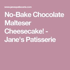 No-Bake Chocolate Malteser Cheesecake! Rolo Cheesecake, Chocolate Mousse Cheesecake, Lemon Meringue Cheesecake, Chocolate Crunch, Chocolate Malt, Flourless Chocolate Cakes, Fridge Cake, Janes Patisserie, Buttery Biscuits
