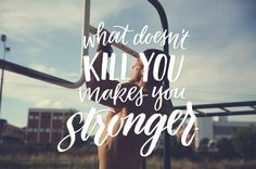 What doesn't kill you makes you stronger. Makes You Stronger Quotes, Strong Quotes, Motivational Phrases, Inspirational Quotes, Positive Thoughts, Positive Quotes, Favorite Quotes, Best Quotes, Awesome Quotes