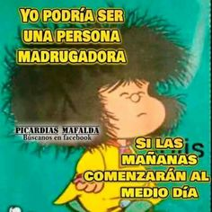 Ahhhhhhhh tengo sueño 😴😴 Uplifting Quotes, Positive Quotes, Inspirational Quotes, Mafalda Quotes, Spanish Humor, Good Morning Good Night, Funny Thoughts, Good Jokes, Funny Messages