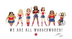 We are all Wonderwomen!!! Pull your super hero costume out of the closet ladies!!! :)