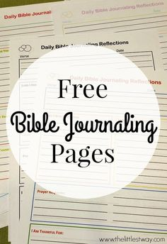 4 free Bible journaling printable worksheets: Daily Reflection, Topical Study, Characteristics of God and Jesus, and Notes and Doodles pages Bible verses