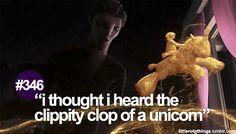I thought I hard the clippity clop of a unicorn.
