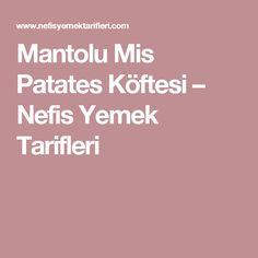 Mantolu Mis Patates Köftesi – Nefis Yemek Tarifleri