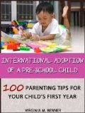 Free Kindle Book -  [Parenting & Relationships][Free] International Adoption of a Pre-school Child: 100 Parenting Tips for Your Child's First Year