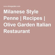 Milanese Style Penne | Recipes | Olive Garden Italian Restaurant