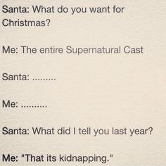 Come one Santa, you're supernatural. Just do something a little bad and they will come running XD