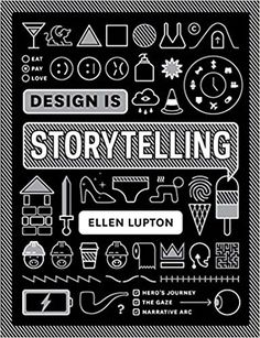 Design is Storytelling. Ellen Lupton is Senior Curator of Contemporary Design at Cooper Hewitt, Smithsonian Design Museum in New York City. She received the AIGA Gold Medal for Lifetime Achievement in Design Thinking, Visual Thinking, Creative Thinking, Storytelling Books, Storytelling Techniques, Draplin Design, Design Museum, Maryland, Books And Coffee