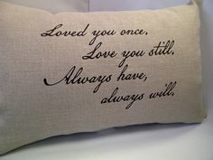 Loved you once. Linen Pillows, Throw Pillows, Love You, Cushions, Je T'aime, I Love You, Decorative Pillows, Decor Pillows