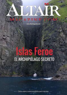 #Altaïr Magazine. Islas #Feroe, el archipiélago secreto. Scandinavian Countries, Magazine, Finland, Denmark, Norway, Faroe Islands, Travel Magazines, Naturaleza, Magazines