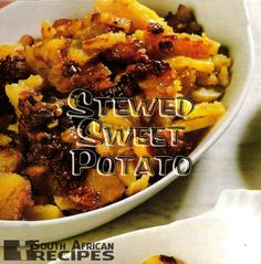 South African Recipes | STEWED SWEET POTATO (like Ouma use to make) South African Dishes, South African Recipes, Fabulous Foods, International Recipes, Soup And Salad, Vegetable Recipes, Bobotie Recipe, Sweet Potato, Cooking Recipes