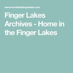 Finger Lakes Archives - Home in the Finger Lakes