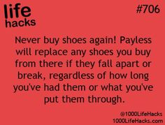 ♔  NEVER BUY SHOES AGAIN.  PAYLESS WILL REPLACE ANY SHOES YOU BUY FROM THEM IF THEY FALL APART OR BREAK, REGARDLESS OF HOW LONG YOU'VE HAD THEM OR WHAT YOU'VE PUT THEM THROUGH.