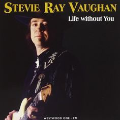STEVIE RAY VAUGHAN AND DOUBLE TROUBLE - Life Without You: Live At The Nichols Arena, Denver, Co - November 29, 1989