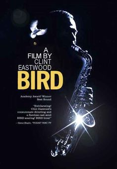 """Bird is a 1988 American biographical film, produced and directed by Clint Eastwood of a screenplay written by Joel Oliansky. The film is a tribute to the life and music of jazz saxophonist Charlie """"Bird"""" Parker. It is constructed as a montage of scenes from Parker's life, from his childhood in Kansas City, through his early death at the age of thirty-four."""