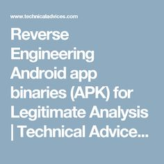 """Reverse Engineering Android app binaries (APK) for Legitimate Analysis   Technical Advices, """"An advice can always help"""""""