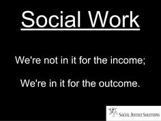 Very true.  The income is nice but the outcome is the BEST
