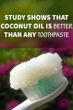 Study Shows that Coconut Oil is Better than Any Toothpaste