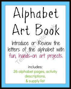 Alphabet Art Book from AllOurDays on TeachersNotebook.com (28 pages)  - An Alphabet Art Book is a great way to create with the alphabet, one letter at a time.