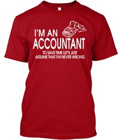 I'm an Accountant Limited Edition Teespring - my friends who are accountants need this - Beth Burgess and Brett Mathews! Accounting Jokes, Accounting And Finance, Office Humor, Work Humor, Work Funnies, Taxes Humor, Accountability Quotes, Cpa Exam, Love My Job