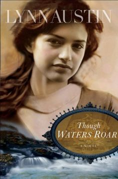 Though Waters Roar- Lynn Austin . read it in Was on an Austin kick. My husband even red it. Used Books, Great Books, Books To Read, My Books, Lynn Austin, Kindle, Christian Fiction Books, Thing 1, Historical Fiction