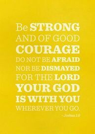 #strong #courage #afraid #Lord #God #you