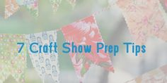 Craft Show Preperation: 7 Things You Really Need To Think About