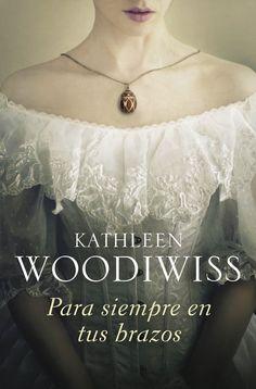 Para siempre en tus brazos - by Kathleen Woodiwiss