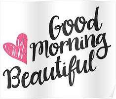 good morning beautiful - good morning quotes _ good morning _ good morning quotes inspirational _ good morning quotes for him _ good morning wishes _ good morning greetings _ good morning quotes funny _ good morning beautiful Good Morning Beautiful Quotes, Good Morning Handsome, Good Morning Quotes For Him, Good Morning Gorgeous, Good Morning My Love, Good Morning Funny, Good Morning Messages, Good Morning Wishes, Morning Images