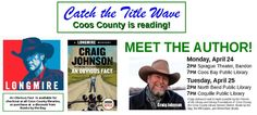 Title Wave 2017 Featuring Craig Johnson: Read Craig Johnson's An Obvious Fact, then meet the author! Johnson will be appearing at the following locations: Monday, April 24th 2 p.m. Sprague Theater, Bandon / Monday, April 24th 7 p.m. Coos Bay Public Library /  Tuesday, April 25th 2 p.m. North Bend Public Library / Tuesday, April 25th 7 p.m. Coquille Public Library