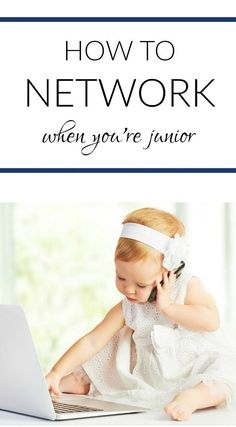 advice for how to network when you're junior