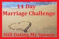 14 Day Marriage Challenge www.stilldatingmyspouse.com