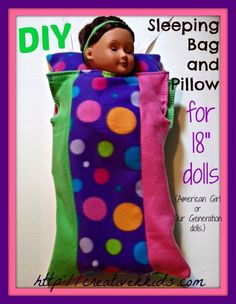 """DIY Sleeping Bag and PIllow for 18"""" dolls like American Girl dolls or Our Generation dolls."""